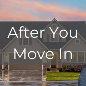 What To Do After You Move In - Buying A Home