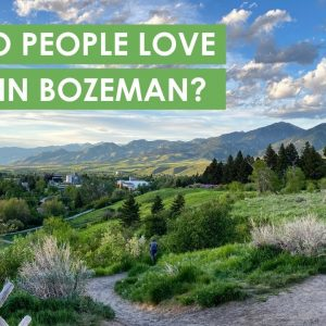 Why do people love living in Bozeman, Montana?